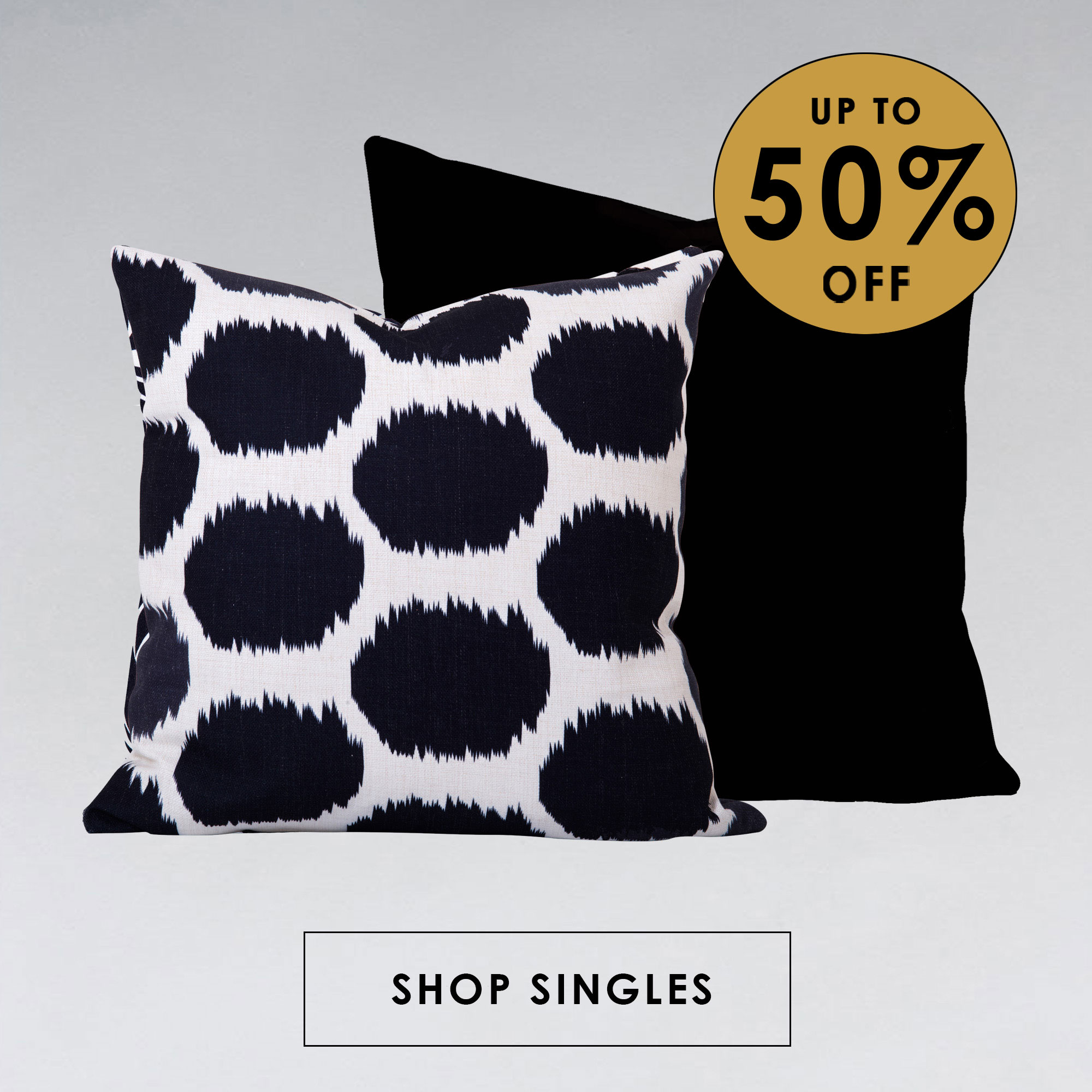 Single Cushions up to 50% off